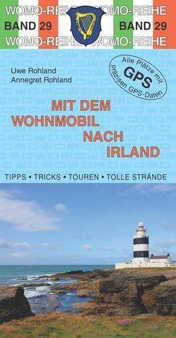 Mit dem Wohnmobil nach Irland von Rohland,  Annegret, Rohland,  Uwe