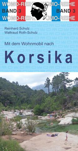 Mit dem Wohnmobil nach Korsika von Roth-Schulz,  Waltraud, Schulz,  Reinhard