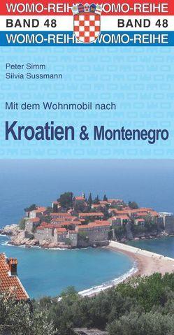 Mit dem Wohnmobil nach Kroatien u. Montenegro von Simm,  Peter, Sussmann,  Silvia