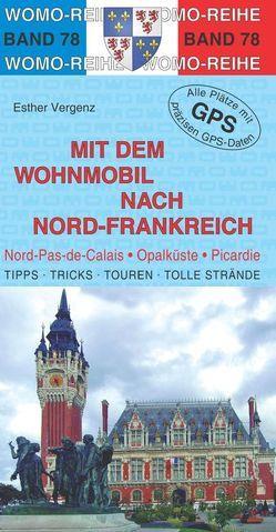 Mit dem Wohnmobil nach Nord-Frankreich von Vergenz,  Esther