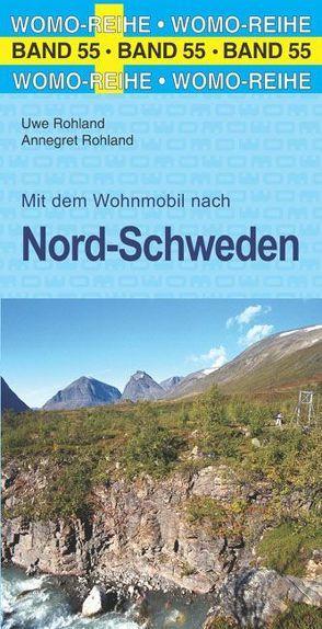 Mit dem Wohnmobil nach Nord-Schweden von Rohland,  Annegret, Rohland,  Uwe