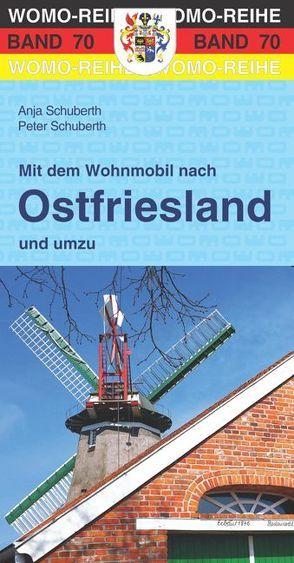 Mit dem Wohnmobil nach Ostfriesland und umzu von Schuberth,  Anja, Schuberth,  Peter