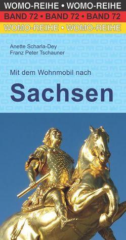 Mit dem Wohnmobil nach Sachsen von Scharla-Dey,  Anette, Tschauner,  Franz Peter