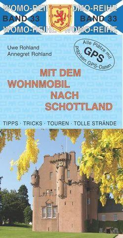 Mit dem Wohnmobil nach Schottland von Rohland,  Annegret, Rohland,  Uwe