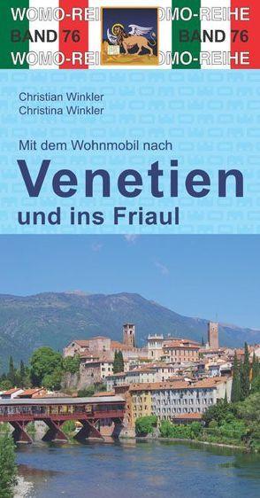 Mit dem Wohnmobil nach Venetien und ins Friaul von Winkler,  Christian, Winkler,  Christina