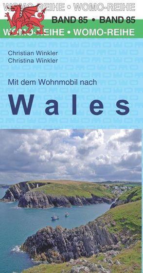 Mit dem Wohnmobil nach Wales von Winkler,  Christian, Winkler,  Christina
