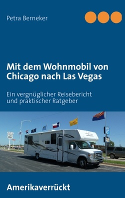 Mit dem Wohnmobil von Chicago nach Las Vegas von Berneker,  Petra