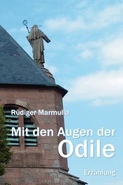 Mit den Augen der Odile von Marmulla,  Rüdiger