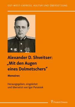 """""""Mit den Augen eines Dolmetschers"""" von Panasiuk,  Igor, Shveitser,  Alexander D."""
