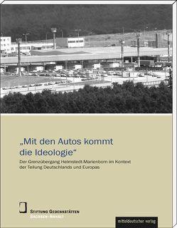 'Mit den Autos kommt die Ideologie' von Stiftung Gedenkstätten Sachsen-Anhalt