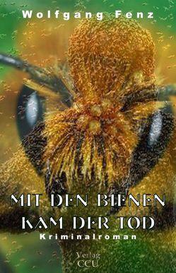 Mit den Bienen kam der Tod von Fenz,  Wolfgang