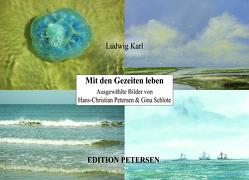 Mit den Gezeiten leben von Karl,  Ludwig, Petersen,  Hans-Christian, Schlote,  Gina