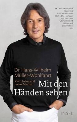 Mit den Händen sehen von Müller-Wohlfahrt,  Dr. Hans-Wilhelm, Sandmann,  Friedrich-Karl