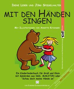 Mit den Händen singen von Leber,  Irene, Spiegelhalter,  Jörg