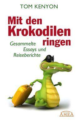 Mit den Krokodilen ringen von Kenyon,  Tom, Sion,  Judi