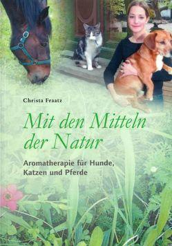 Mit den Mitteln der Natur von Fraatz,  Christa