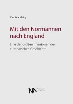 Mit den Normannen nach England von Westfehling,  Uwe