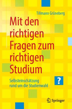Mit den richtigen Fragen zum richtigen Studium von Grüneberg,  Tillmann