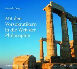 Mit den Vorsokratikern in die Welt der Philosophie von Senger,  Alexander