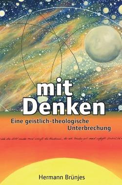 Mit Denken von Brünjes,  Hermann
