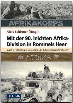 Mit der 90. leichten Afrika-Division in Rommels Heer von Schirmer,  Alois