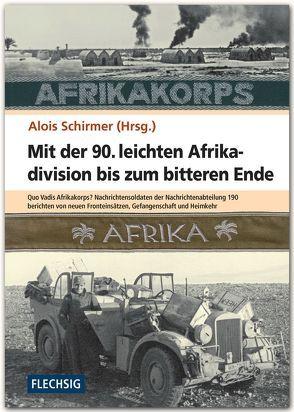 Mit der 90. leichten Afrikadivision bis zum bitteren Ende von Schirmer,  Alois
