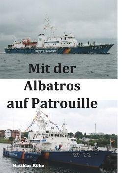 Mit der Albatros auf Patrouille von Röhe,  Matthias
