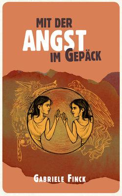 Mit der Angst im Gepäck von Finck,  Gabriele