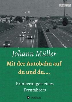 Mit der Autobahn auf Du und Du von Müller,  Johann