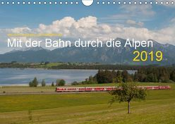 Mit der Bahn durch die Alpen (Wandkalender 2019 DIN A4 quer) von Stefan Jeske,  bahnblitze.de:, van Dyk,  Jan