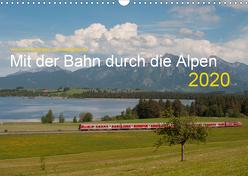 Mit der Bahn durch die Alpen (Wandkalender 2020 DIN A3 quer) von Stefan Jeske,  bahnblitze.de:, van Dyk,  Jan