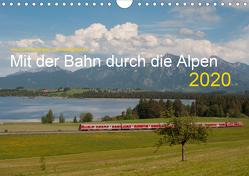 Mit der Bahn durch die Alpen (Wandkalender 2020 DIN A4 quer) von Stefan Jeske,  bahnblitze.de:, van Dyk,  Jan