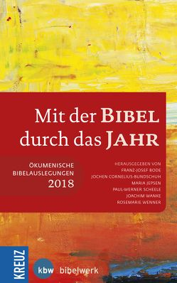 Mit der Bibel durch das Jahr 2018 von Bode,  Franz-Josef, Cornelius-Bundschuh,  Jochen, Jepsen,  Maria, Scheele,  Paul-Werner, Wanke,  Joachim, Wenner,  Rosemarie