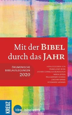 Mit der Bibel durch das Jahr 2020 von Cornelius-Bundschuh,  Prof. Jochen, Jepsen,  Maria, Scheele,  Paul-Werner, Wanke,  Joachim, Wenner,  Rosemarie