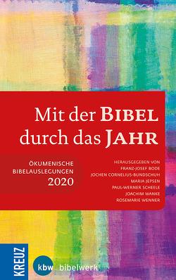 Mit der Bibel durch das Jahr 2020 von Cornelius-Bundschuh,  Jochen, Jepsen,  Maria, Scheele,  Paul-Werner, Wanke,  Joachim, Wenner,  Rosemarie