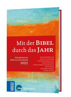 Mit der Bibel durch das Jahr 2022 von Bode,  Franz-Josef, Cornelius-Bundschuh,  Jochen, Jespen,  Maria, Schneider,  Nikolaus, Wenner,  Rosemarie