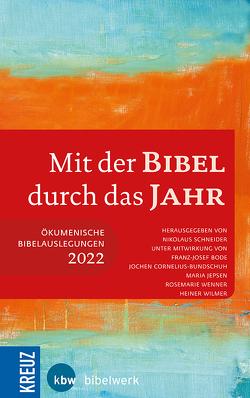 Mit der Bibel durch das Jahr 2022 von Bode,  Franz-Josef, Cornelius-Bundschuh,  Jochen, Jepsen,  Maria, Schneider,  Nikolaus, Wenner,  Rosemarie, Wilmer,  Heiner