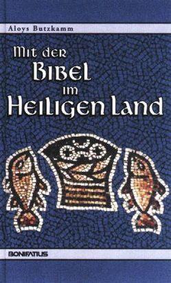 Mit der Bibel im Heiligen Land von Butzkamm,  Aloys