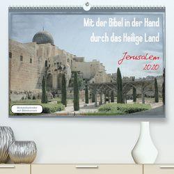 Mit der Bibel in der Hand durch das Heilige Land – Jerusalem (Premium, hochwertiger DIN A2 Wandkalender 2020, Kunstdruck in Hochglanz) von Color,  GT