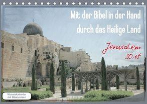 Mit der Bibel in der Hand durch das Heilige Land – Jerusalem (Tischkalender 2018 DIN A5 quer) von Color,  GT