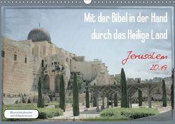 Mit der Bibel in der Hand durch das Heilige Land – Jerusalem (Wandkalender 2019 DIN A3 quer) von Color,  GT