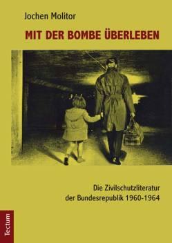 Mit der Bombe überleben von Molitor,  Jochen