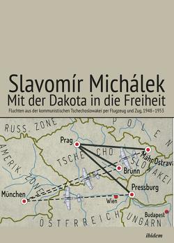 Mit der Dakota in die Freiheit von Michálek,  Slavomír