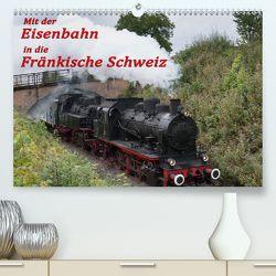 Mit der Eisenbahn in die Fränkische Schweiz (Premium, hochwertiger DIN A2 Wandkalender 2020, Kunstdruck in Hochglanz) von oldshutterhand