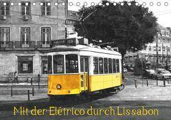 Mit der Elétrico durch Lissabon (Tischkalender 2019 DIN A5 quer) von Erbacher,  Thomas