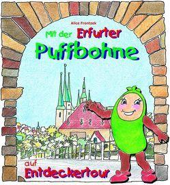Mit der Erfurter Puffbohne auf Entdeckertour von Bremen-Kausch,  Barbara, Dittrich,  Silvia, Frontzek,  Alice, Schirmer,  Hans Werner