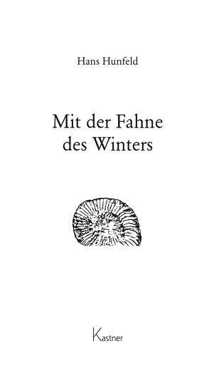 Mit der Fahne des Winters von Hunfeld,  Hans