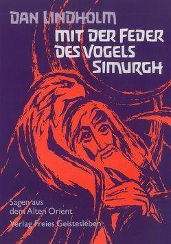 Mit der Feder des Vogels Simurgh von Lindholm,  Dan, Roggenkamp,  Walther