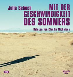 Mit der Geschwindigkeit des Sommers von Michelsen,  Claudia, Schoch,  Julia