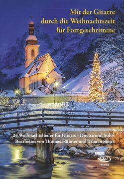 Mit der Gitarre durch die Weihnachtszeit für Fortgeschrittene von Hübner,  Thomas, Steitz,  Tilman